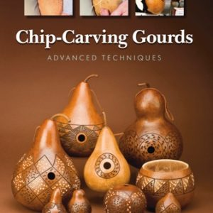 Chip-Carving Gourds/Advanced Techniques, by Marilyn Rehm